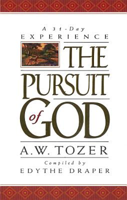 Pursuit of God  A 31 Day Experience