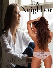 The Neighbor: Part One & Two (Lesbian Romance)