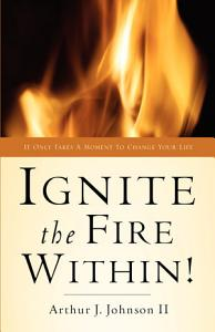 Ignite the Fire Within  Book