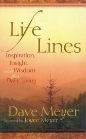 Life Lines: Inspiration, Insight, and Wisdom for Daily Living