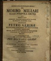Dissertatio Inavgvralis Medica De Morbo Miliari Alias Pvrpvra Dicto