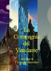 La Compagnia del Viandante: Saga completa in cinque volumi