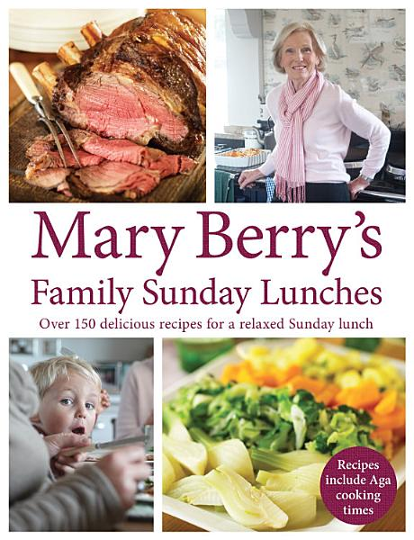 Download Mary Berry s Family Sunday Lunches Book