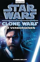 Star Wars. Clone Wars 4. Im Verborgenen