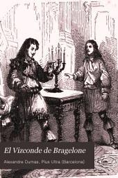 El Vizconde de Bragelone: (tercera y última parte de Los tres mosqueteros)