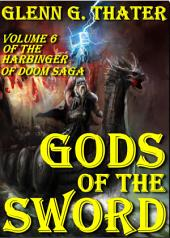Gods of the Sword: Harbinger of Doom: Volume 6