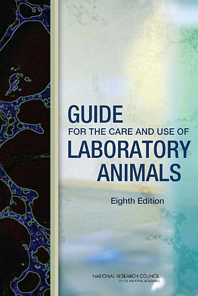 Guide for the Care and Use of Laboratory Animals Pdf Book