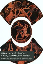History of Ancient Pottery: Greek, Etruscan, and Roman: Volume 1