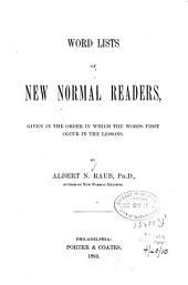 Word Lists of New Normal Readers: Given in the Order in which the Words First Occur in the Lessons