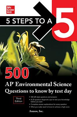 5 Steps to a 5  500 AP Environmental Science Questions to Know by Test Day  Third Edition