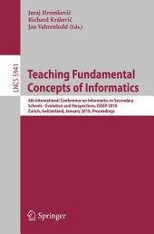 Teaching Fundamental Concepts of Informatics: 4th International Conference on Informatics in Secondary Schools - Evolution and Perspectives, ISSEP 2010, Zurich, Switzerland, January 13-15, 2010, Proceedings