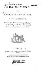 Des moyens de prévenir les délits dans la société: suivis d'un discours couronné en brumaire de l'an VII, par le jury d'instruction de Vaucluse...