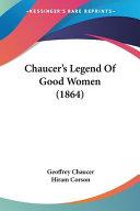 Chaucer s Legend of Good Women  1864