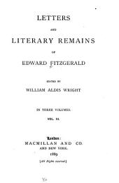 Letters and Literary Remains: The mighty magician. Such stuff as dreams are made of. The downfall and death of King Oedipus. Agamemnon, Rubáiyat of Omar Khayyám. Saláman and Absal. Bredfield hall. Chronomoros. Virgil's garden. Translation from Petrarch. Preface to Polonius. Introduction to readings in Crabbe