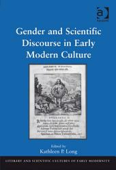 Gender and Scientific Discourse in Early Modern Culture
