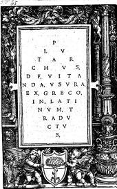 Plvtarchvs, Df [!], Vitanda, Vsvra, Ex, Greco, In, Latinvm, Tradvctvs