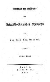 Handbuch der Geschichte der Griechisch-Römischen Philosophie: 1