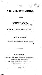 The Traveller's Guide through Scotland and its Islands. Illustrated by maps ... views ... Fifth edition