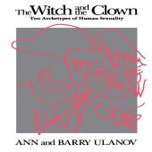 The Witch and the Clown: Two Archetypes of Human Sexuality