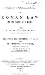 A Systematic And Historical Exposition Of Roman Law In The Order Of A Code Book PDF