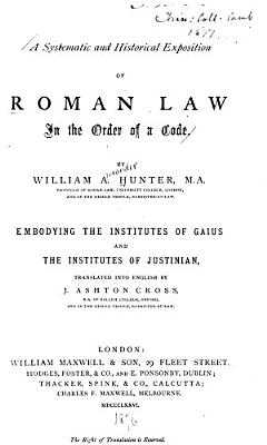A Systematic and Historical Exposition of Roman Law in the Order of a Code PDF