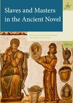 Slaves and Masters in the Ancient Novel