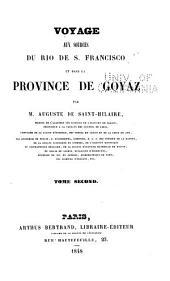 Voyage aux sources du Rio de S. Francisco et dans la province de Goyaz: Partie3,Volume2