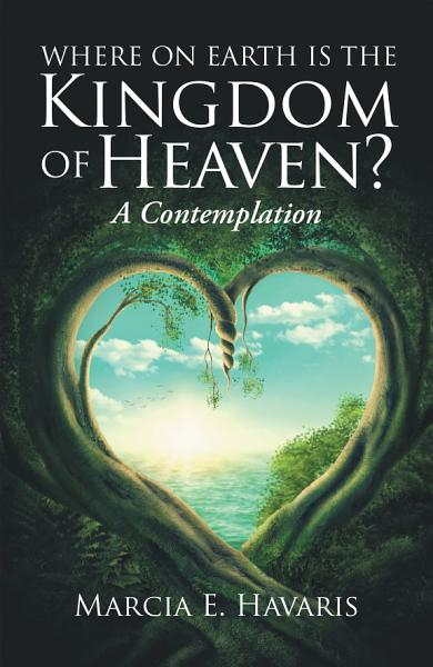 Where On Earth Is The Kingdom Of Heaven