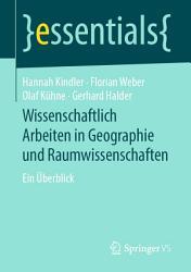 Wissenschaftlich Arbeiten in Geographie und Raumwissenschaften PDF