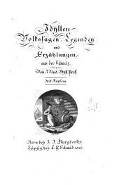 Idyllen, Volkssagen, Legenden und Erzählungen aus der Schweiz: Band 1