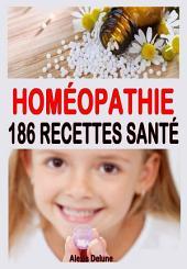Homéopathie - 186 recettes santé
