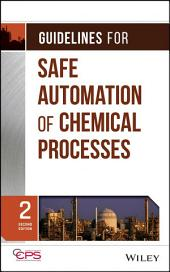 Guidelines for Safe Automation of Chemical Processes: Edition 2