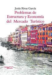 Problemas de Estructura y Economía del Mercado Turístico