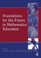 Foundations for the Future in Mathematics Education PDF