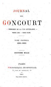 Journal des Goncourt: mémoires de la vie littéraire, Volume1