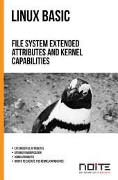 File system extended attributes and kernel capabilities: Linux Basic. AL1-043