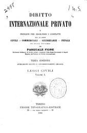 Diritto internazionale privato: o, Principii per risolvere i conflitti tra le leggi civili, commerciali, giudiziarie, penali di stati diversi, Volume 1