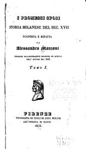 I promessi sposi: storia milanese del, Volume 1