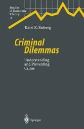 Criminal Dilemmas: Understanding and Preventing Crime