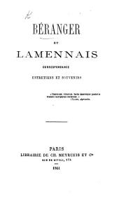 Béranger et Lamennais. Correspondance, entretiens et souvenirs. [Compiled by N. Peyrat.]