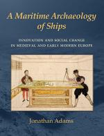 A Maritime Archaeology of Ships