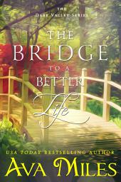 The Bridge to a Better Life: (Dare Valley: Book 9)
