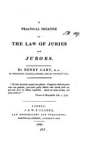 A practical treatise on the law of juries and jurors