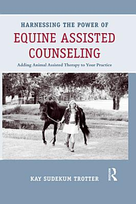 Harnessing the Power of Equine Assisted Counseling PDF