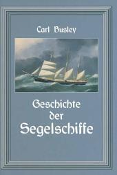 Geschichte der Segelschiffe: Die Entwicklung des Segelschiffes vom Altertum bis zum 20. Jahrhundert