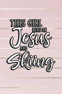 This Girl Runs On Jesus And Skiing Book PDF