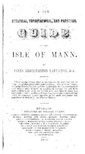 A new historical, topographical, and parochial guide to the Isle of Mann