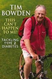 This Can't Happen to Me!: Tackling Type 2 Diabetes