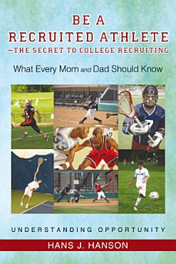 Be a Recruited Athlete   The Secret to College Recruiting PDF