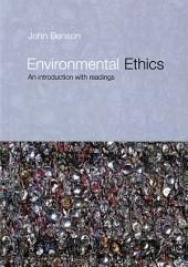 Environmental Ethics: An Introduction with Readings